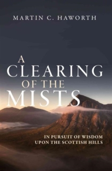 A Clearing of the Mists : In Pursuit of Wisdom upon the Scottish Hills, Paperback / softback Book