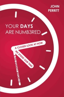 Your Days Are Numbered : A Closer Look at How We Spend Our Time & the Eternity Before Us, Paperback / softback Book