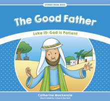Good Father : Luke 15: God is Patient, Paperback Book