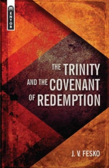 The Trinity And the Covenant of Redemption, Paperback / softback Book
