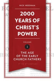 2,000 Years of Christ's Power Vol. 1 : The Age of the Early Church Fathers, Hardback Book
