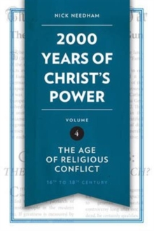 2,000 Years of Christ's Power Vol. 4 : The Age of Religious Conflict, Hardback Book