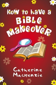 How to Have a Bible Makeover, Paperback / softback Book