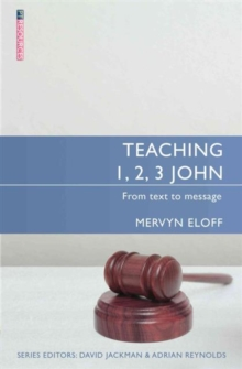 Teaching 1, 2, 3 John : From text to message, Paperback / softback Book
