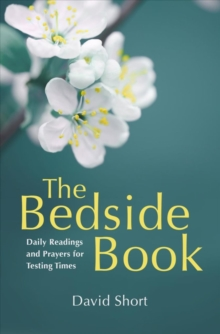 Bedside Book : Daily Readings and Prayers for Testing Times, Paperback Book