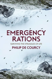 Emergency Rations : Surviving the Struggles of Life, Paperback Book