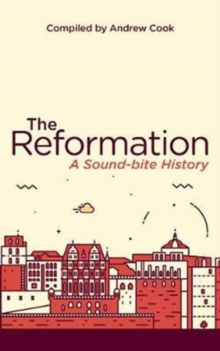 The Reformation : A Soundbite History, Paperback / softback Book