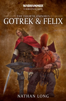 Gotrek and Felix: The Fourth Omnibus, Paperback / softback Book
