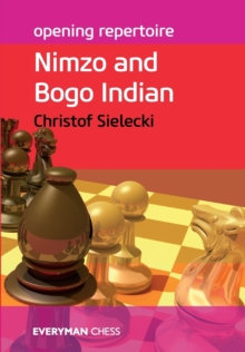Opening Repertoire: Nimzo and Bogo Indian, Paperback / softback Book