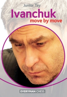 Ivanchuk : Move by Move, Paperback Book
