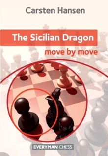 The Sicilian Dragon : Move by Move, Paperback Book
