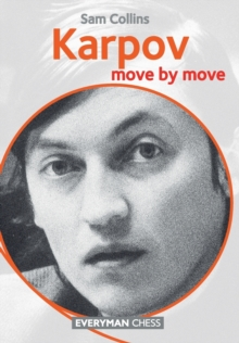 Karpov : Move by Move, Paperback Book