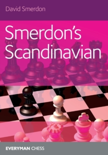 Smerdon's Scandinavian : A complete attacking repertoire for Black after 1e4 d5, Paperback Book