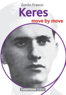 Keres : Move by Move, Paperback Book