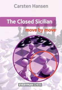 Closed Sicilian : Move by Move, Paperback Book