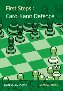 First Steps: Caro-Kann Defence, Paperback / softback Book