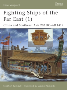 Fighting Ships of the Far East (1) : China and Southeast Asia 202 BC AD 1419, EPUB eBook