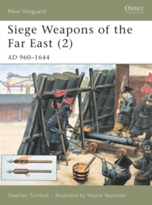 Siege Weapons of the Far East (2) : AD 960 1644, PDF eBook