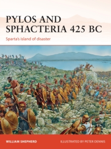 Pylos and Sphacteria 425 BC : Sparta's island of disaster, Paperback / softback Book