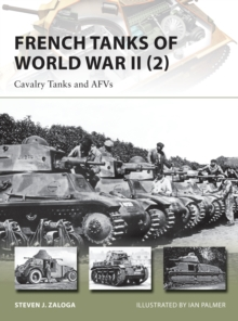 French Tanks of World War II (2) : Cavalry Tanks and AFVs, Paperback / softback Book
