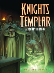 Knights Templar : A Secret History, Paperback / softback Book