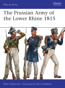 The Prussian Army of the Lower Rhine 1815, Paperback / softback Book