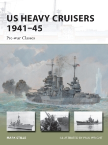 US Heavy Cruisers 1941-45 : Pre-war Classes, Paperback / softback Book