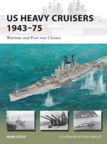 US Heavy Cruisers 1943-75 : Wartime and Post-war Classes, Paperback / softback Book