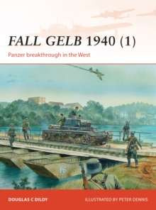 Fall Gelb 1940 1 : Panzer breakthrough in the West, Paperback Book