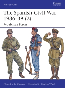 The Spanish Civil War 1936-39 (2) : Republican Forces, Paperback / softback Book