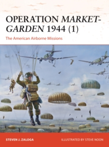 Operation Market-Garden 1944 1 : The American Airborne Missions, Paperback Book