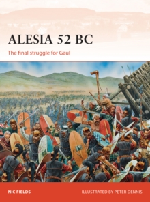 Alesia 52 BC : The Final Struggle for Gaul, Paperback Book