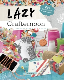 Lazy Crafternoon, Paperback Book