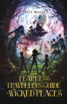 The Fearless Travellers' Guide to Wicked Places, Paperback Book