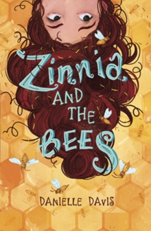 Zinnia and the Bees, Paperback Book