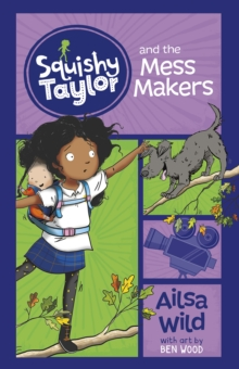 Squishy Taylor and the Mess Makers, Paperback Book