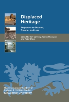 Displaced Heritage : Responses to Disaster, Trauma, and Loss, EPUB eBook