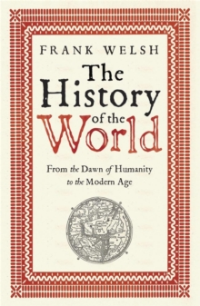 The History of the World : From the Earliest Times to the Present Day, Paperback / softback Book