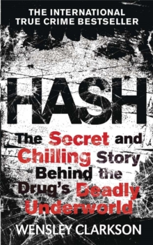 Hash : The Chilling Inside Story of the Secret Underworld Behind the World's Most Lucrative Drug, Paperback / softback Book