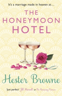 The Honeymoon Hotel : A Romantic Comedy That Will Make You Believe in True Love!, Paperback / softback Book