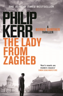 The Lady From Zagreb : Bernie Gunther Thriller 10, Paperback / softback Book
