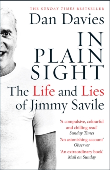 In Plain Sight : The Life and Lies of Jimmy Savile, EPUB eBook