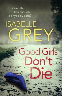 Good Girls Don't Die : a gripping serial killer thriller with jaw-dropping twists, Paperback / softback Book