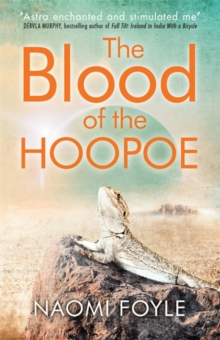 The Blood of the Hoopoe : The Gaia Chronicles Book 3, Paperback Book