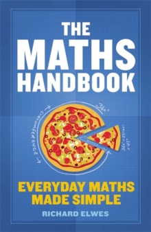 The Maths Handbook : Everyday Maths Made Simple, Paperback Book