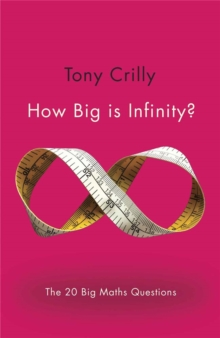 How Big is Infinity? : The 20 Big Maths Questions, Paperback Book
