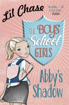The Boys' School Girls: Abby's Shadow, Paperback / softback Book