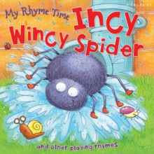 My Rhyme Time: Incy Wincy Spider, Paperback Book