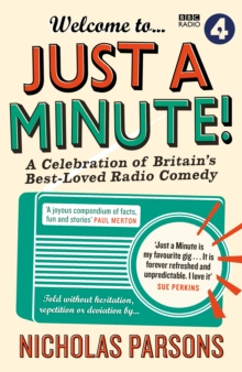 Welcome to Just a Minute! : A Celebration of Britain's Best-Loved Radio Comedy, Paperback Book