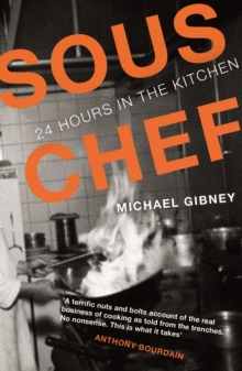Sous Chef : 24 Hours in the Kitchen, Paperback Book